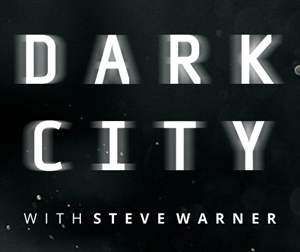 Dark City with Steve Warner